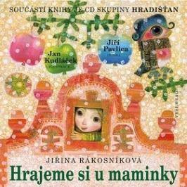 Hrajeme si u maminky: Součástí knihy je CD skupiny Hradišťan