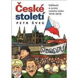 České století: Události a zvraty našeho státu 1918-2018